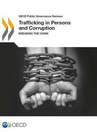 This document is an extract from the forthcoming report Trafficking in Persons and Corruption: Breaking the Chain For more information please visit: www.oecd.org/gov/ethics/humantrafficking.