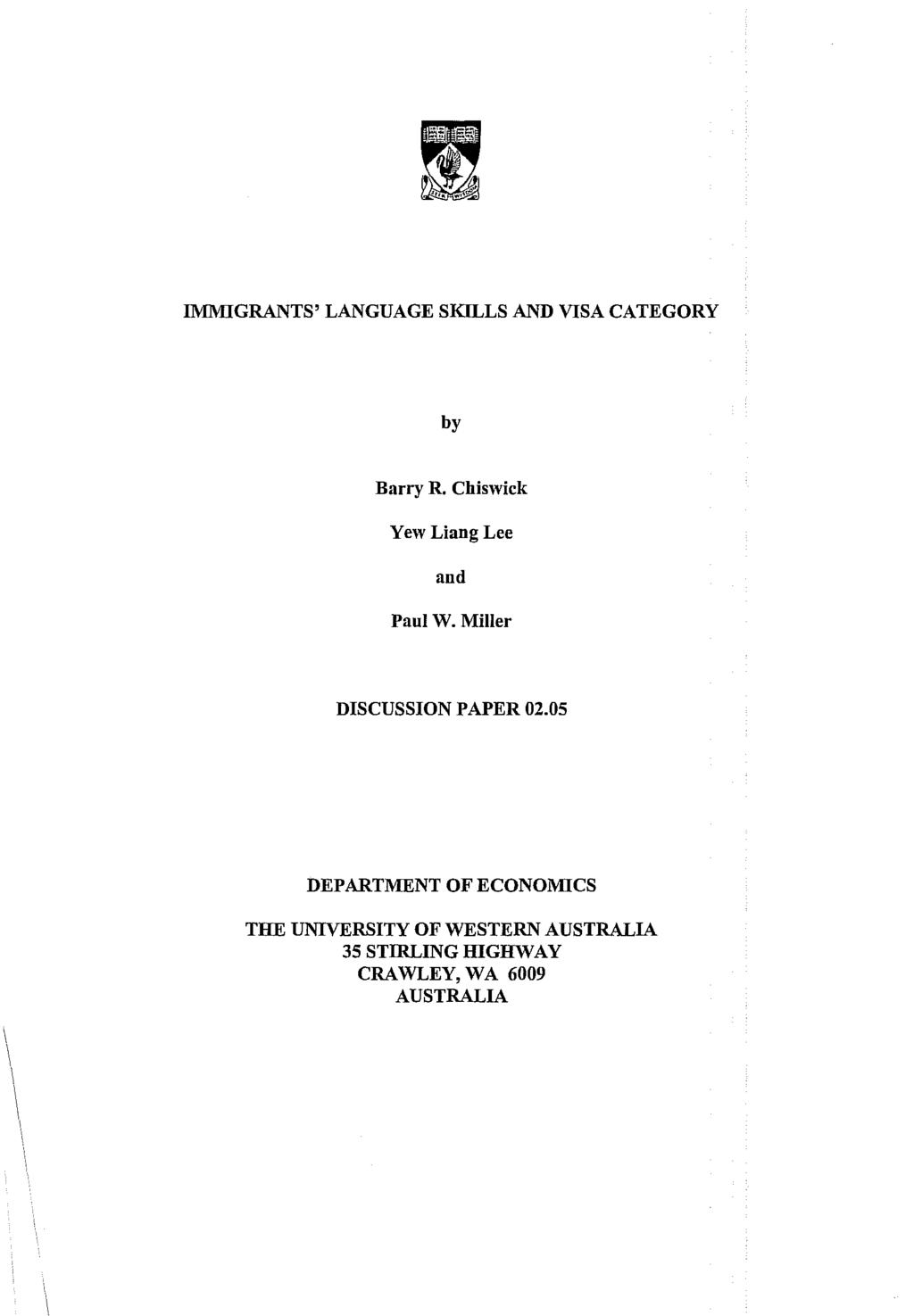 IMMIGRANTS' LANGUAGE SKILLS AND VISA CATEGORY by Barry R. Chiswick Yew Liang Lee and Paul W.