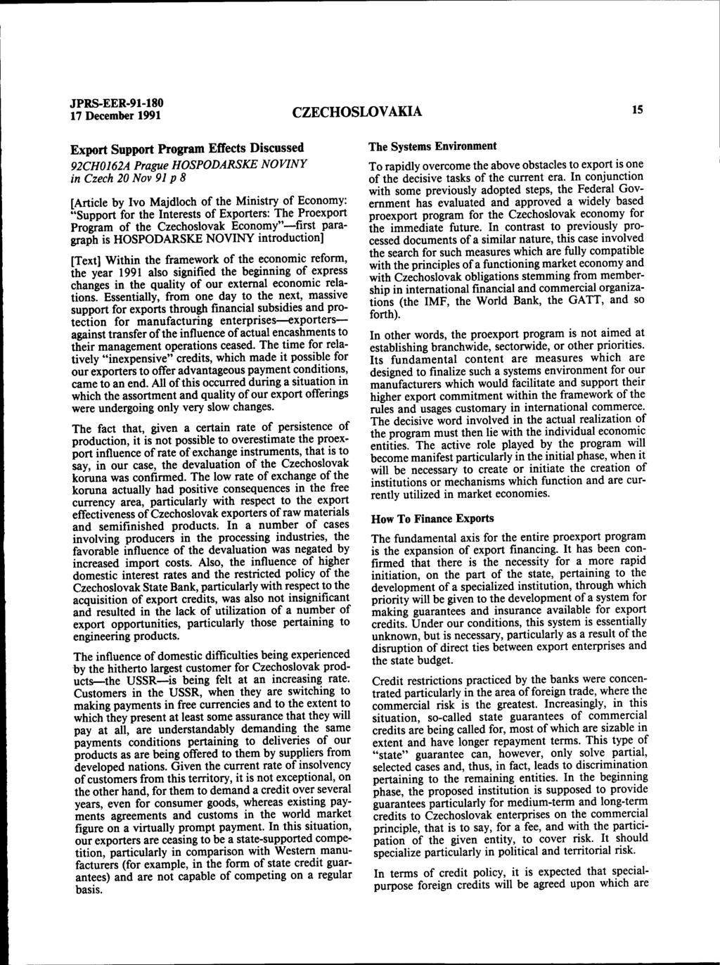 "17 December 1991 CZECHOSLOVAKIA 15 Export Support Program Effects Discussed 92CH0162A Prague HOSPODARSKE NOVINY in Czech 20 Nov 91 p 8 [Article by Ivo Majdloch of the Ministry of Economy: ""Support"