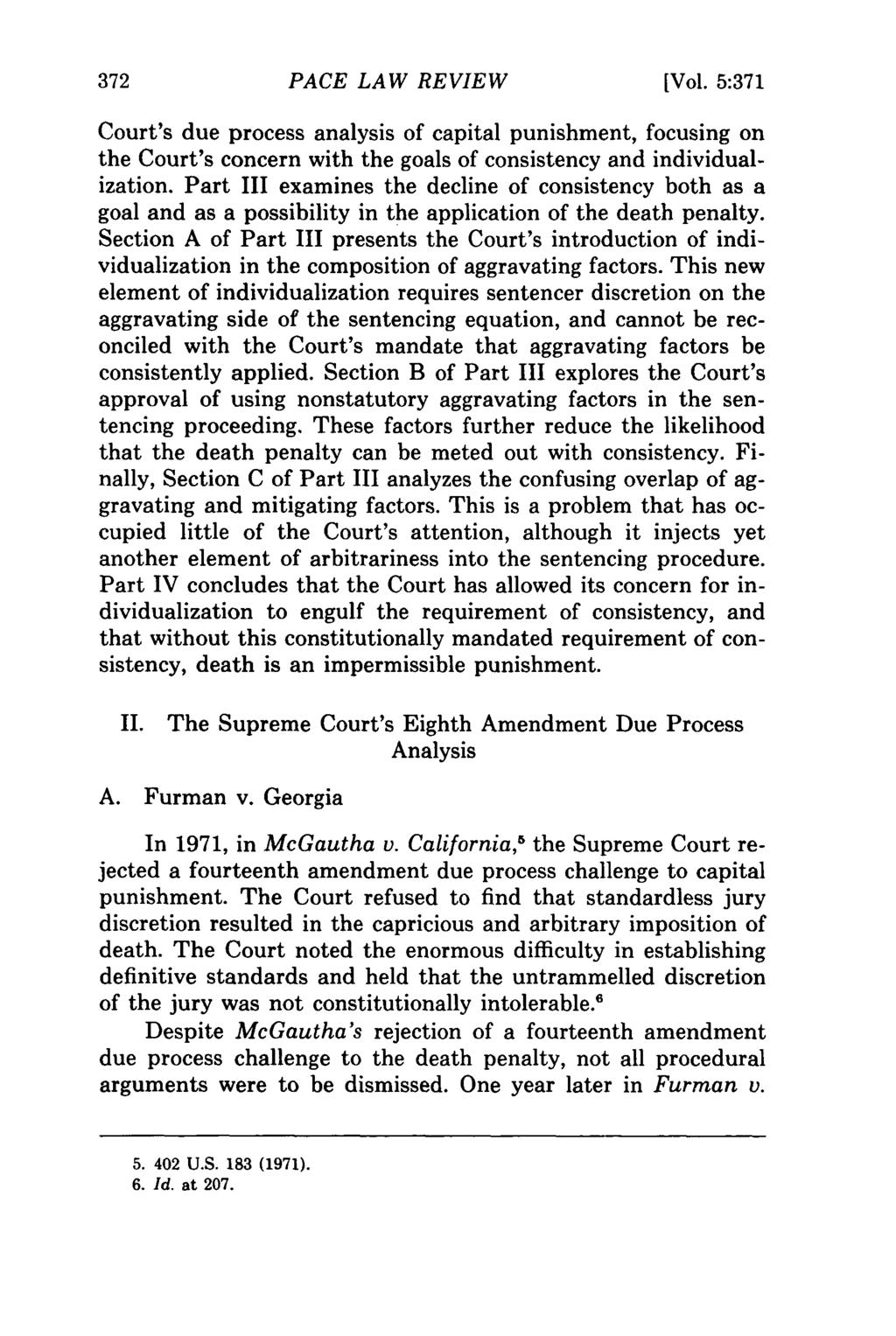 PACE LAW REVIEW [Vol. 5:371 Court's due process analysis of capital punishment, focusing on the Court's concern with the goals of consistency and individualization.