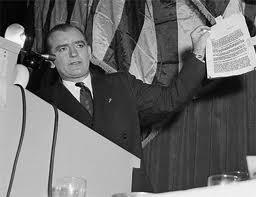 ) Senator Joe McCarthy - mediocre senator from Wisconsin, (felt hunting Communists was