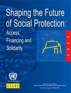 Shaping the Future of Social Protection: Access, Financing and Solidarity Orientation of development based on the normative framework provided by civil, political, economic, social and cultural