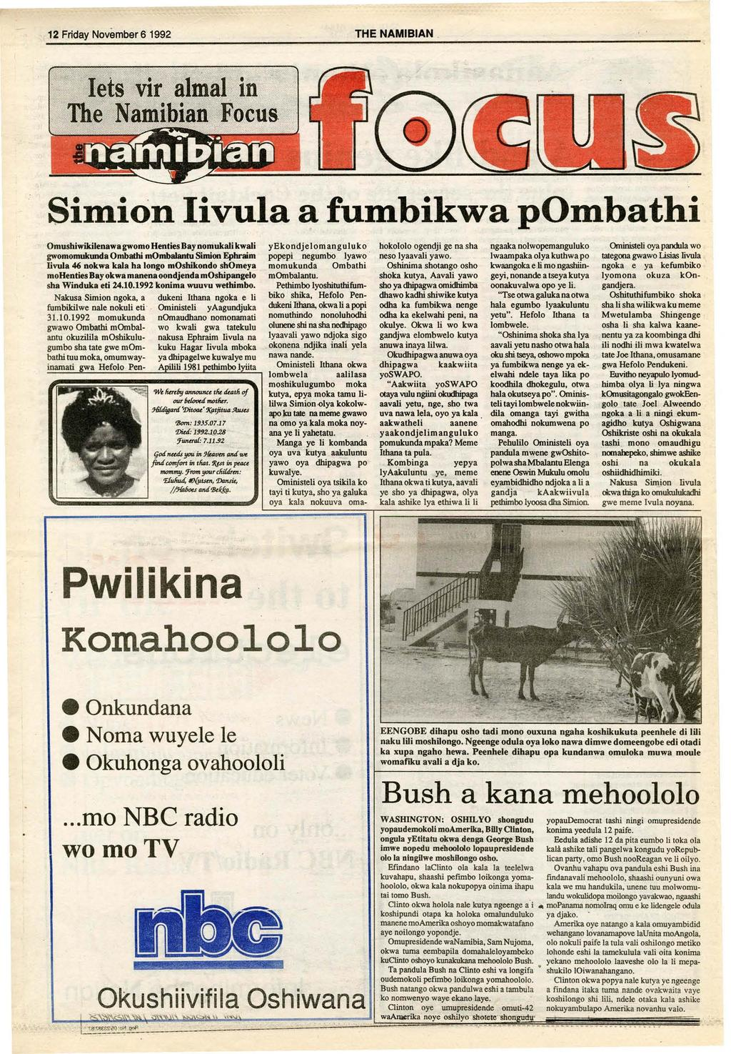 12 Friday November 6 1992 THE NAMIBIAN _ Simion Iivula a fumbikwa pombathi Omushiwikilenawa gwomo Henties Bay nomukali kwali gwomomukunda Ombathi mombalantu Simion Ephraim Iivula 46 nokwa kala ha