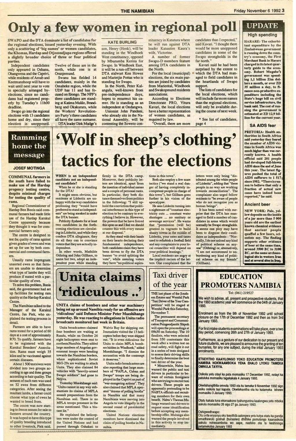 THE NAMIBIAN Friday November 6 1992 3 Only' a few women in regional poll UPDATE SWAPO and the DT A dominate a list of candidates for the regional elections, issued yesterday evening.