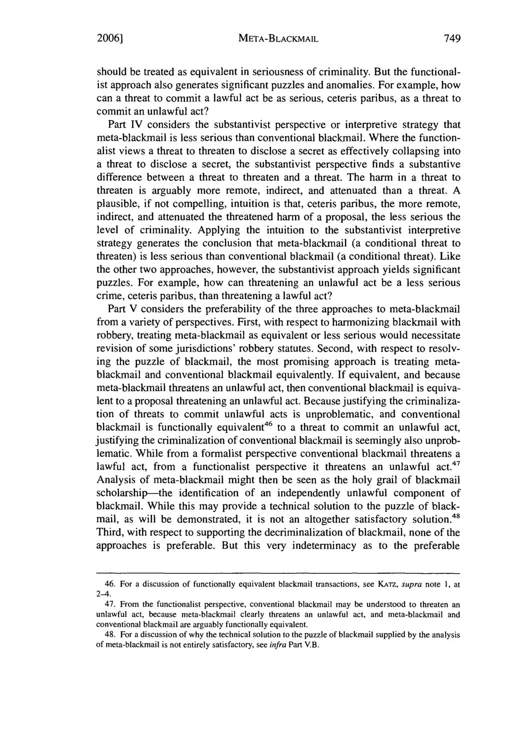 2006] META-BLACKMAIL should be treated as equivalent in seriousness of criminality. But the functionalist approach also generates significant puzzles and anomalies.