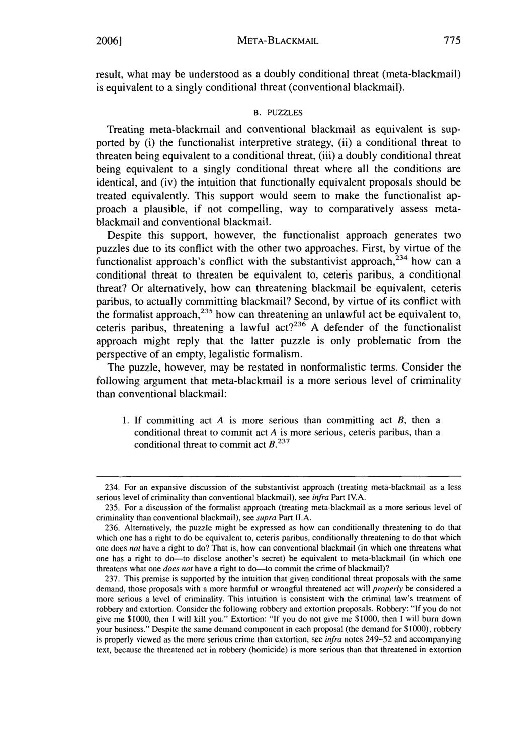 2006] META-BLACKMAIL result, what may be understood as a doubly conditional threat (meta-blackmail) is equivalent to a singly conditional threat (conventional blackmail). B.