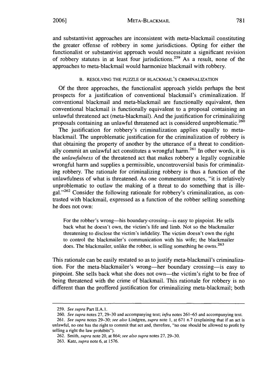 2006] META-BLACKMAIL and substantivist approaches are inconsistent with meta-blackmail constituting the greater offense of robbery in some jurisdictions.