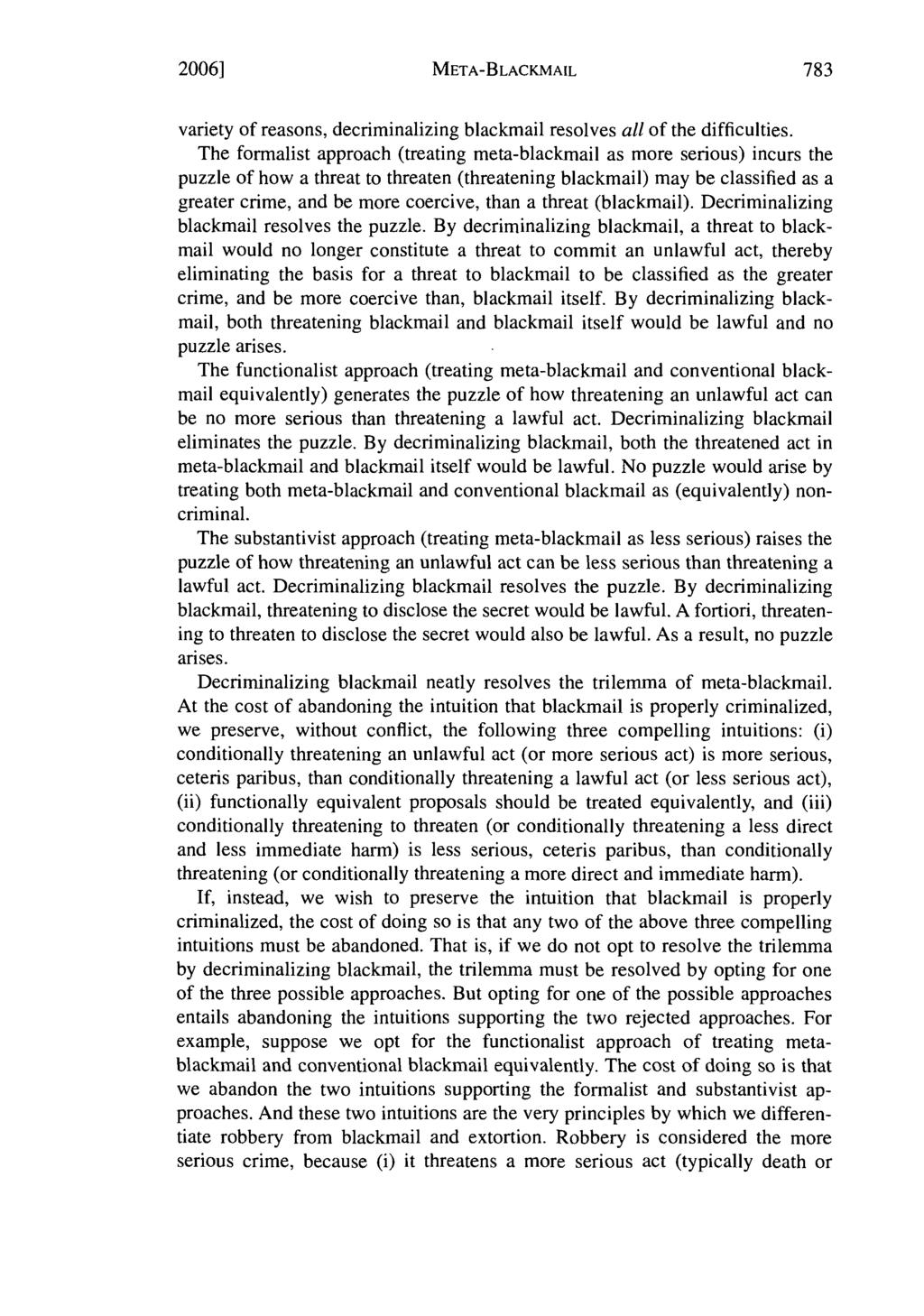 2006] META-BLACKMAIL variety of reasons, decriminalizing blackmail resolves all of the difficulties.