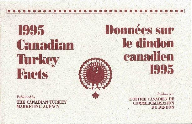 John Stolp, Chair, 1998 1995 The Agency begins production of its annual Canadian Turkey Facts handbook.