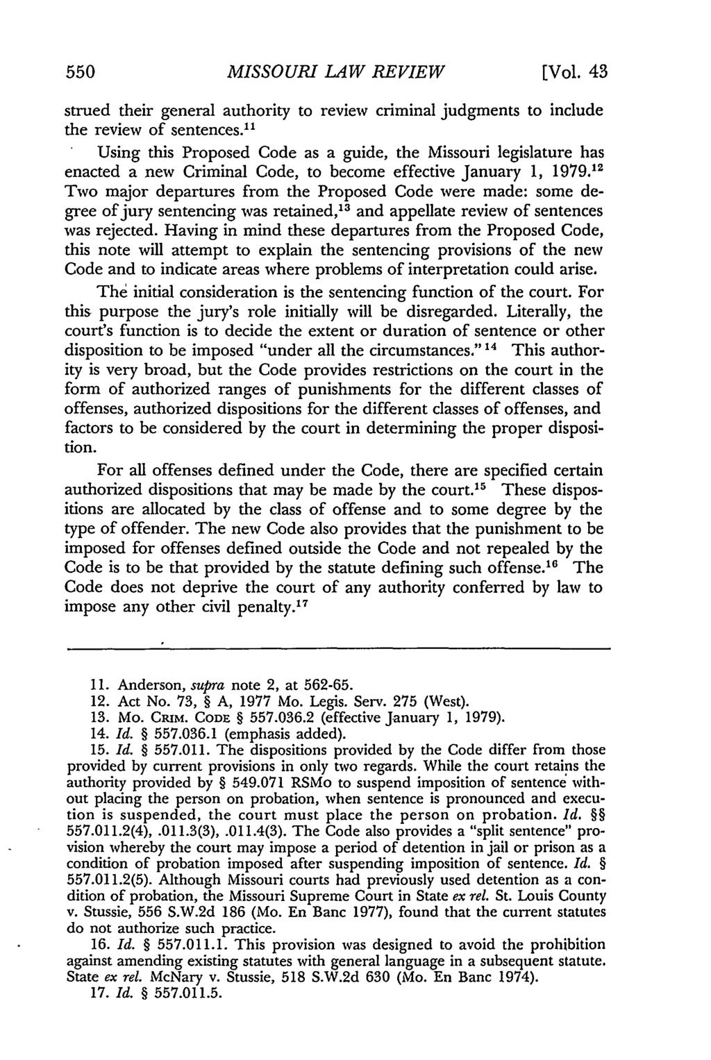Missouri Law Review, Vol. 43, Iss. 3 [1978], Art. 6 550 MISSOURI LAW REVIEW [Vol. 43 strued their general authority to review criminal judgments to include the review of sentences.
