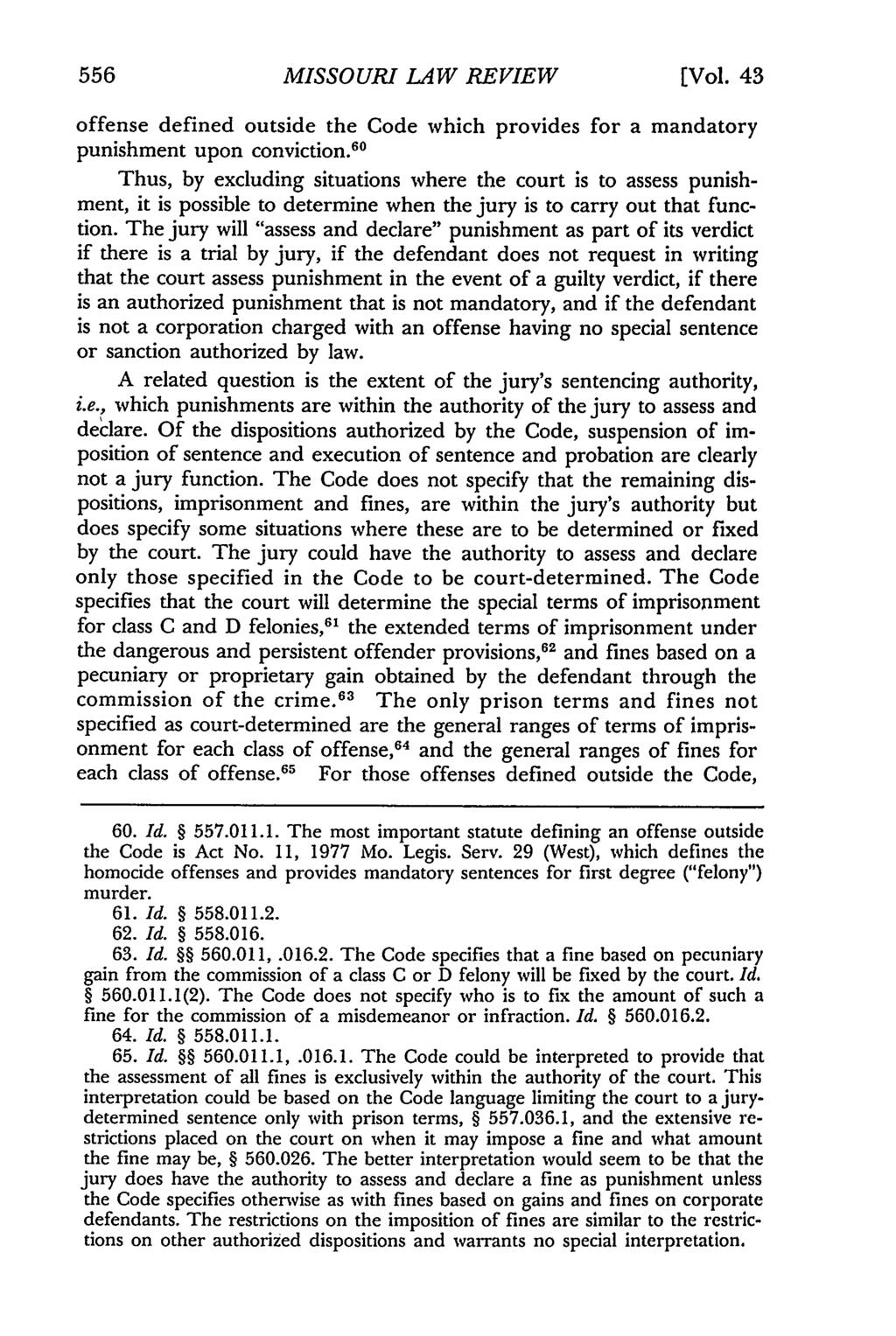 556 Missouri Law Review, Vol. 43, Iss. 3 [1978], Art. 6 MISSOURI LAW REVIEW [Vol. 43 offense defined outside the Code which provides for a mandatory punishment upon conviction.
