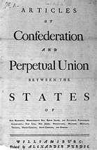 Articles of Confederation In the beginning the newly independent state were cautious about giving to much power to the central government.