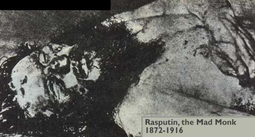 C. World War I: The Final Blow 5. Rasputin was murdered in 1916 because people feared his increasing power in govt. 6.