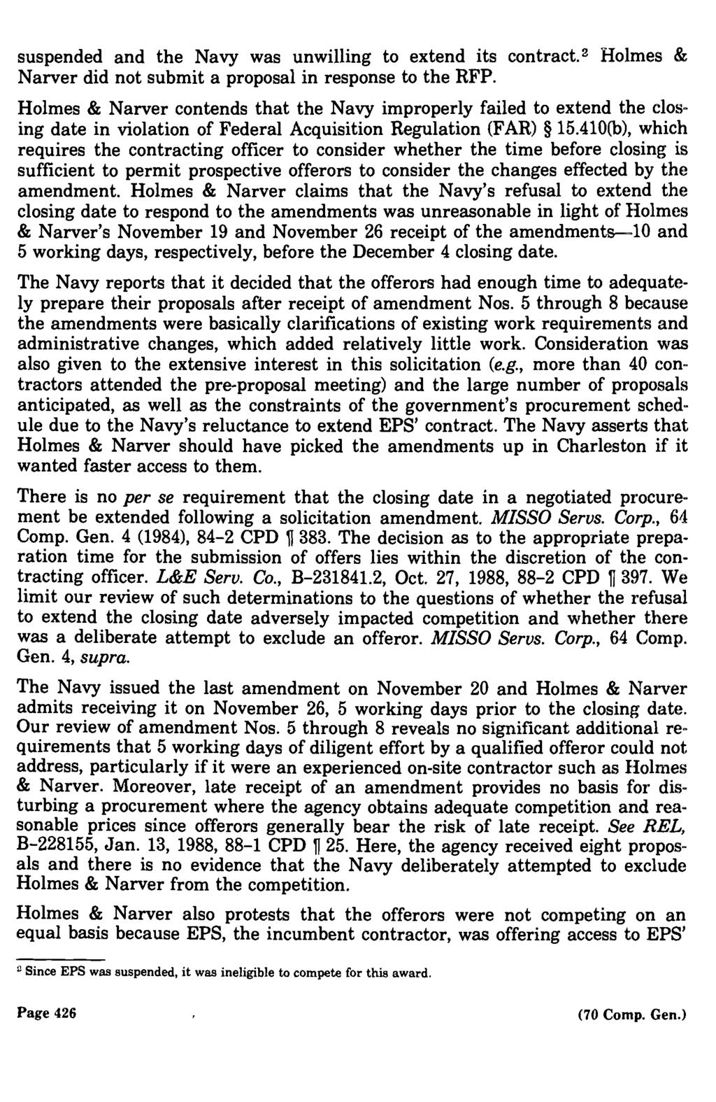 suspended and the Navy was unwilling to extend its contract.2 Holmes & Narver did not submit a proposal in response to the RFP.