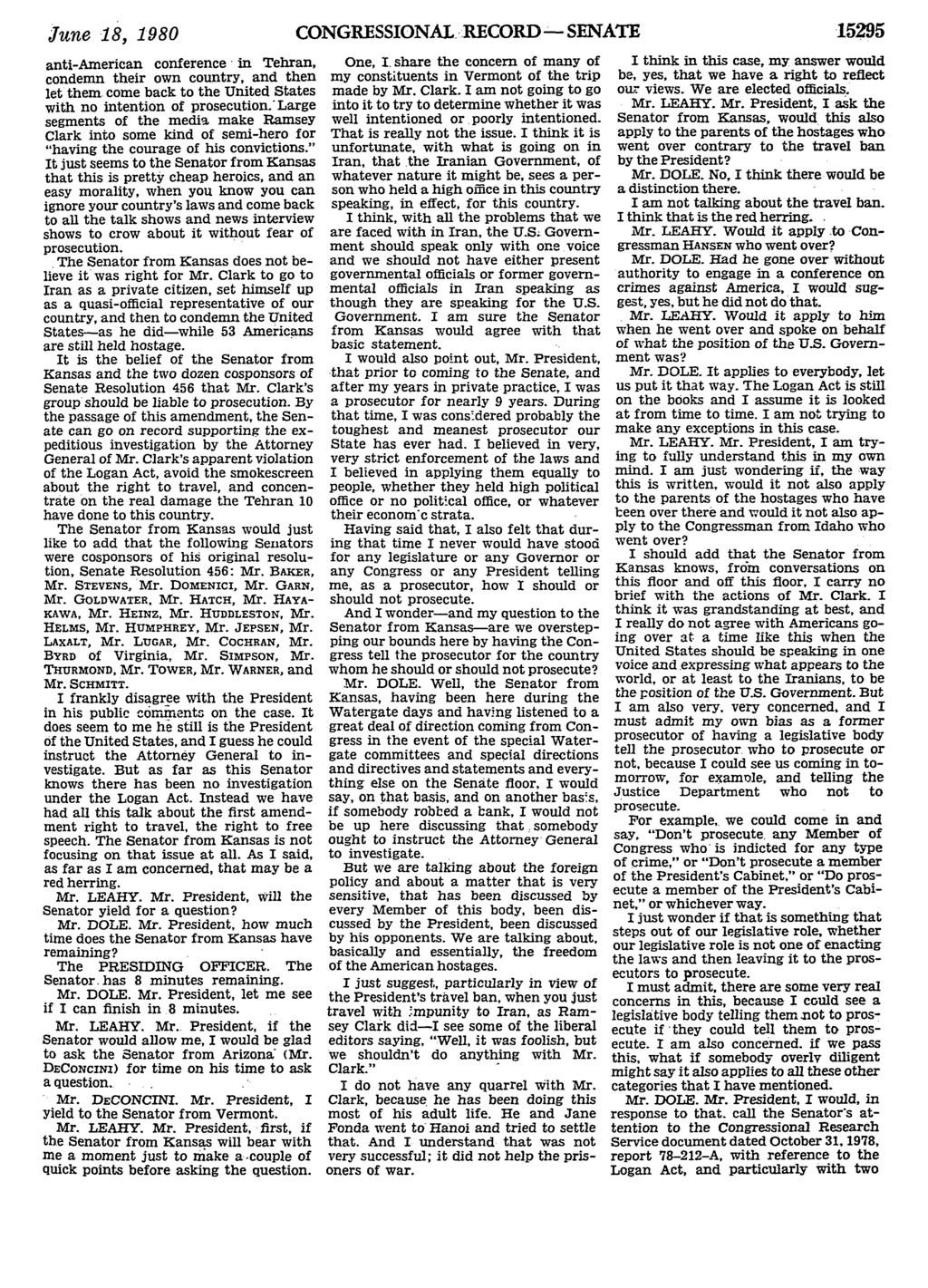 June 18, 1980 CONGRESSIONAL RECORD- SENATE anti-american conference in Tehran, condemn their own country, then let them come back to the United States with no intention of prosecution.