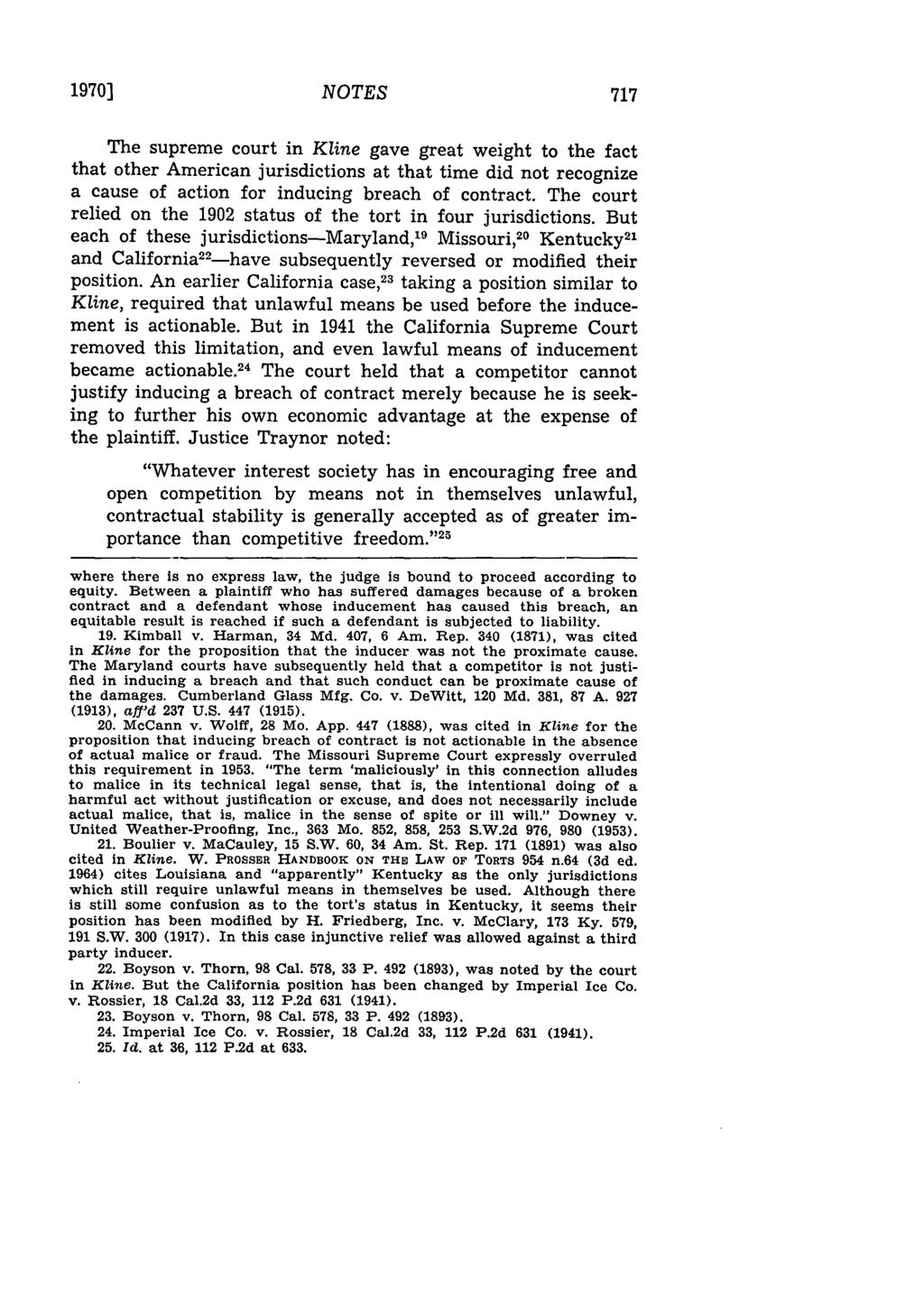 1970] NOTES The supreme court in Kline gave great weight to the fact that other American jurisdictions at that time did not recognize a cause of action for inducing breach of contract.