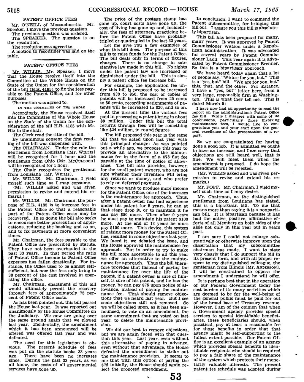 5118 CONGRESSIONAL RECORD HOUSE March 17, 1965 PATENT OFFICE FEES Mr. O'NEILL of Massachusetts. Mr. Speaker, I move the previous question. The previous question was ordered. The SPEAKER.