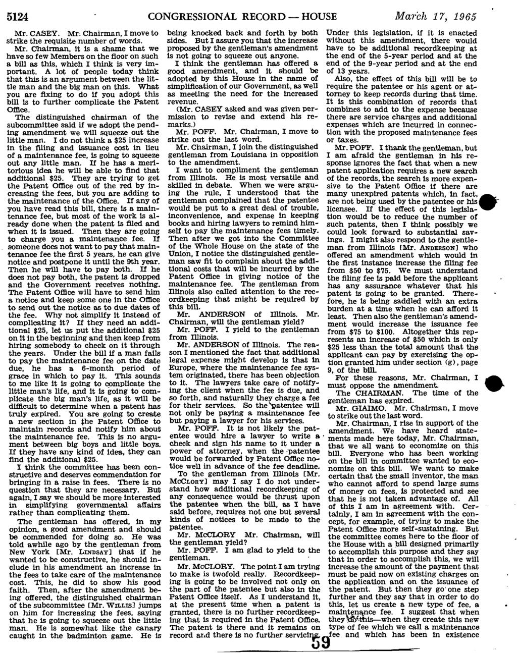 5124 CONGRESSIONAL RECORD HOUSE March 17, 1965 Mr. CASEY. Mr: Chairman, I move to being knocked back and forth by both strike the requisite number of words. sides.