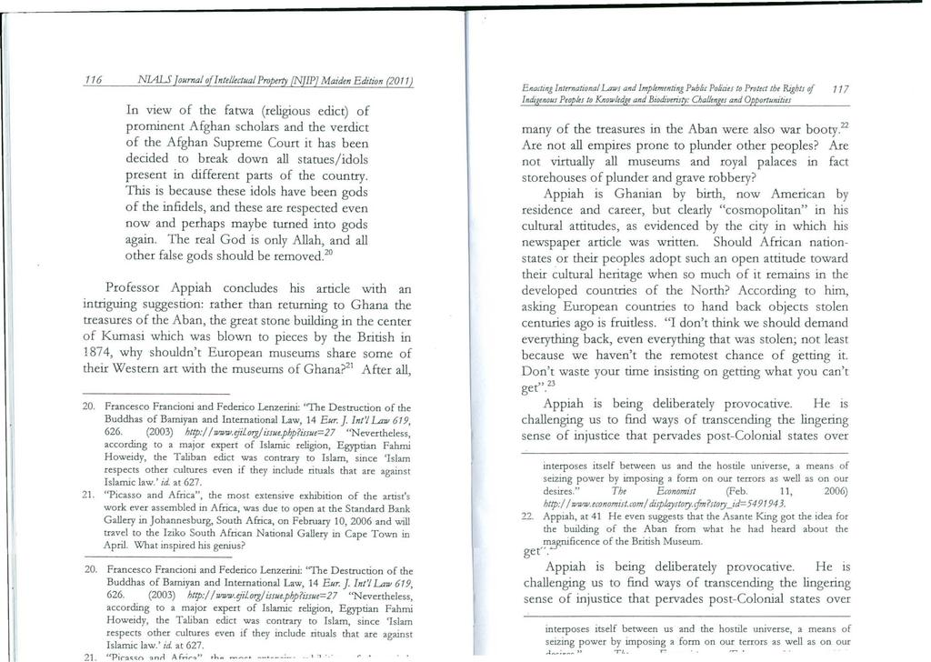 116 N ALS [ournal ofntellectualproperry [NJP] Maiden Edition (20 11) n view of the fatwa (religious edict) of prominent Afghan scholars and the verdict of the Afghan Supreme Court it has been decided