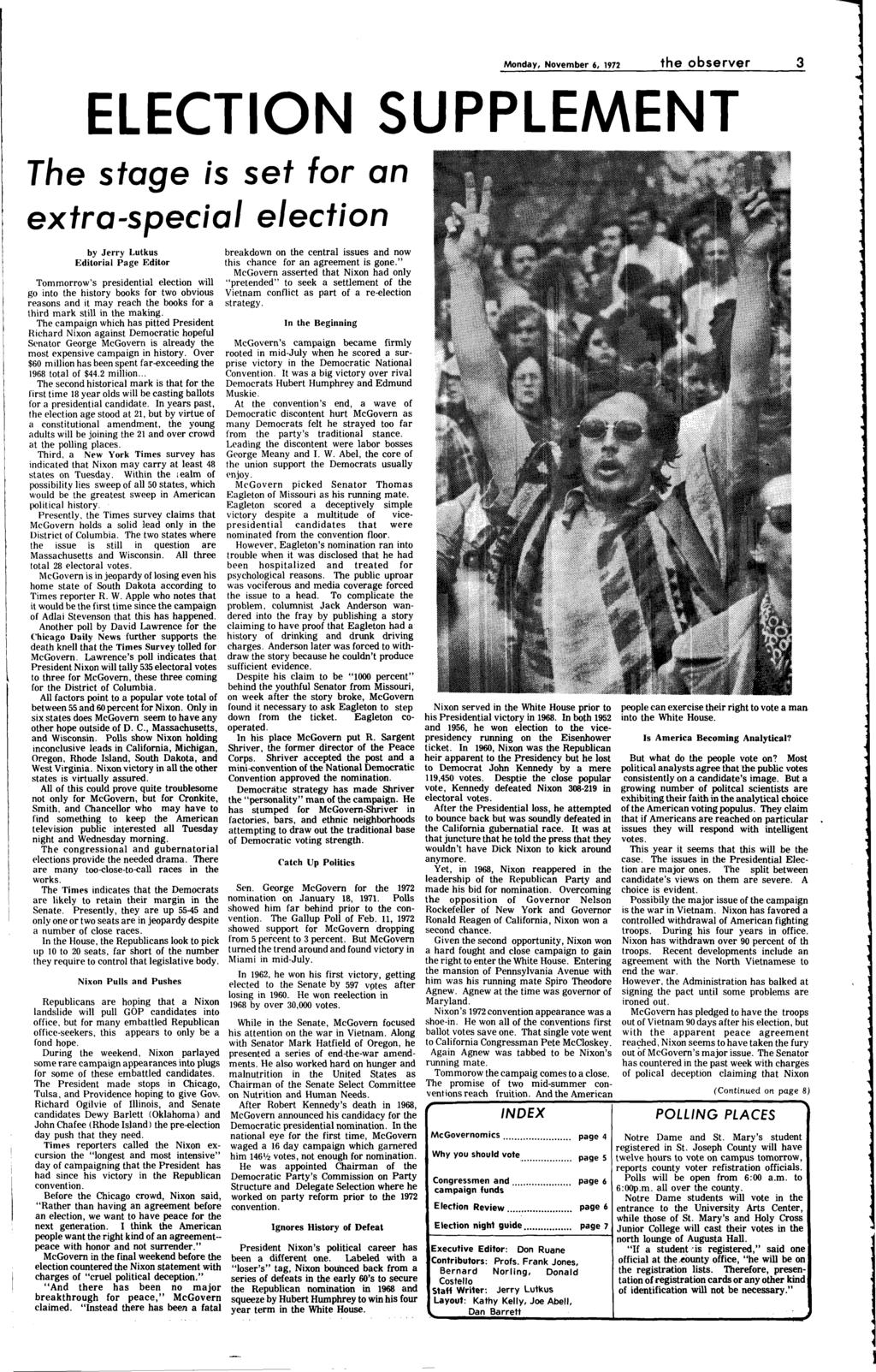 Monday, Novembe 6, 1972 the obseve 3 ELECTON SUPPLEMENT The stage is set fo an exta-special election by Jey Lutkus Editoial Page Edito Tommoow's pesidential election will go into the histoy books fo