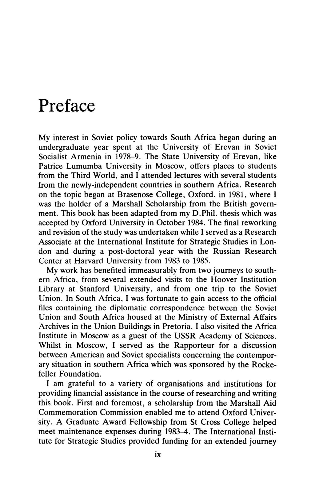 Preface My interest in Soviet policy towards South Africa began during an undergraduate year spent at the University of Erevan in Soviet Socialist Armenia in 1978-9.