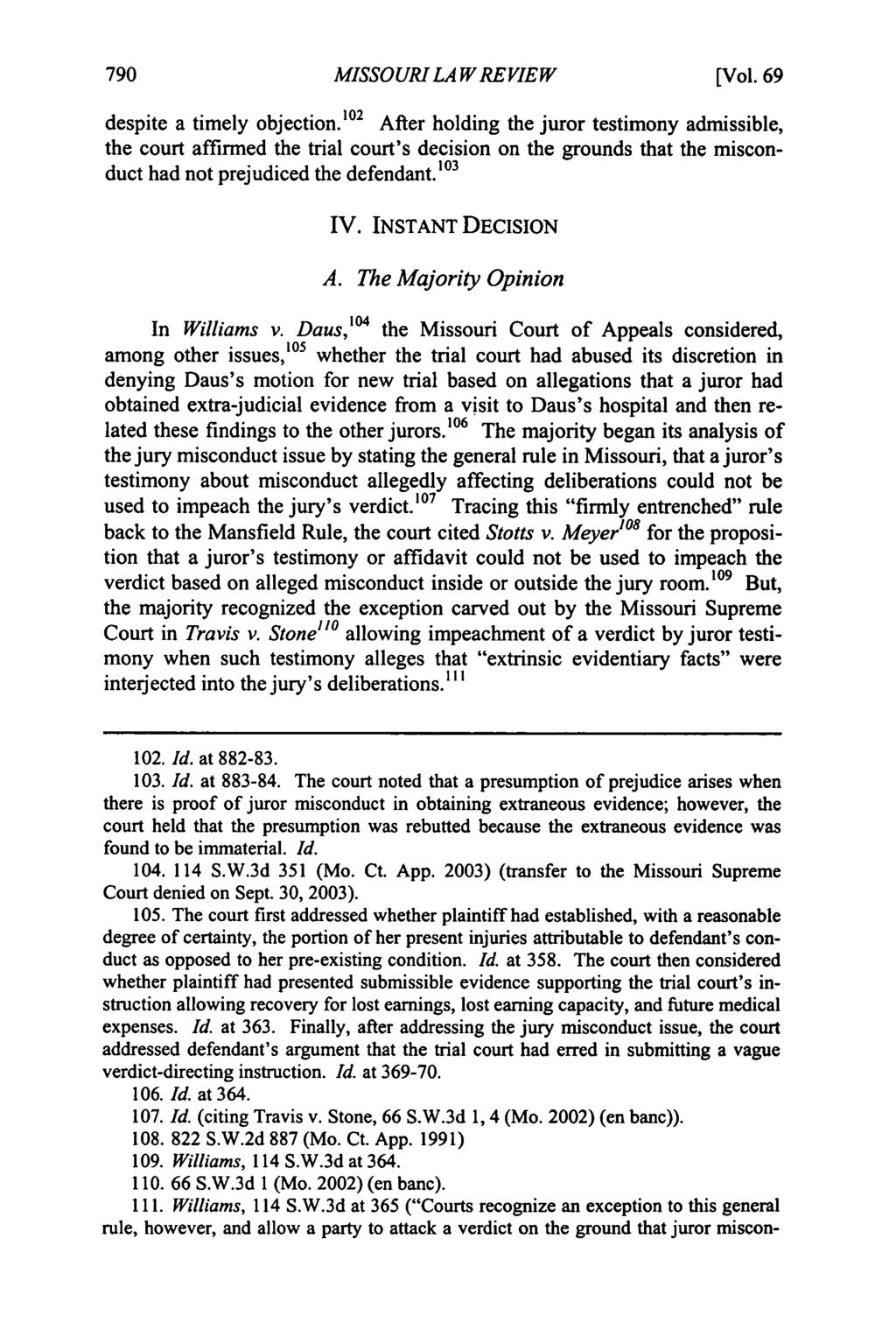Missouri Law Review, Vol. 69, Iss. 3 [2004], Art. 6 MISSOURI LA W REVIEW [Vol. 69 despite a timely objection.