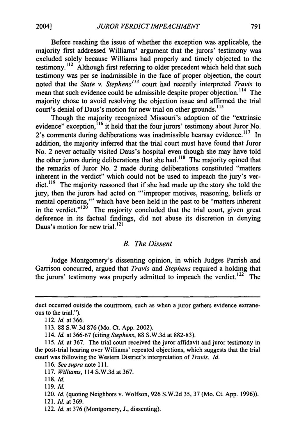2004] Mudd: Mudd: Liberalizing the Mansfield Rule in Missouri: JUROR VERDICT IMPEACHMENT Before reaching the issue of whether the exception was applicable, the majority first addressed Williams'