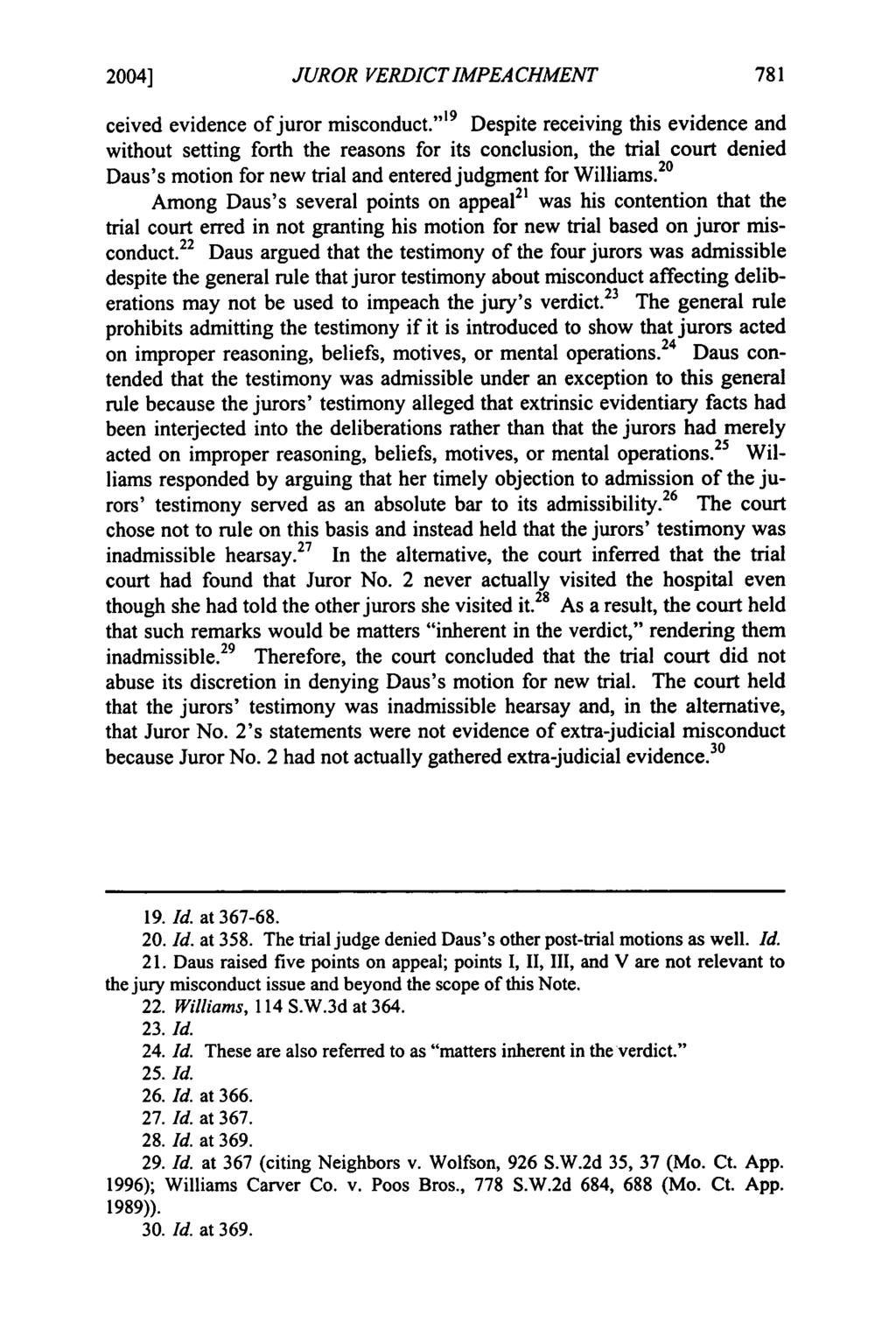 2004] Mudd: Mudd: Liberalizing the Mansfield Rule in Missouri: JUROR VERDICT IMPEACHMENT ceived evidence of juror misconduct.
