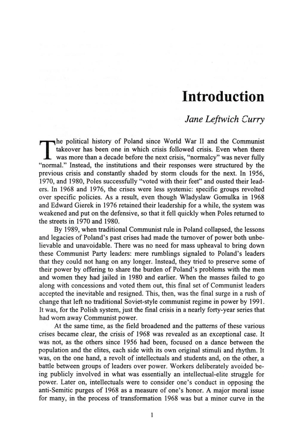 Introduction Jane Leftwich Curry T he political history of Poland since World War II and the Communist takeover has been one in which crisis followed crisis.