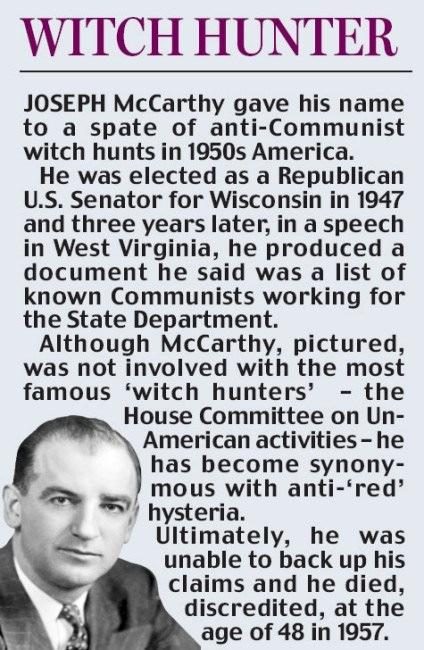 McCarthy Launches His Witch Hunt McCarthy s Tactics Senator Joseph McCarthy a strong anti-communist activist Ineffective legislator; needs an issue to