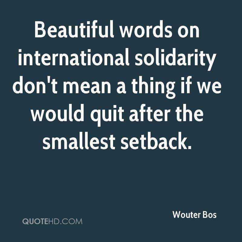 Because of this, the possibility for International Solidarity will increase which means that globally nations are ever more conscious of