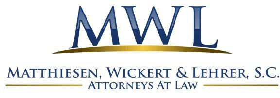 MATTHIESEN, WICKERT & LEHRER, S.C. Wisconsin Louisiana California Phone: (800) 637-9176 gwickert@mwl-law.