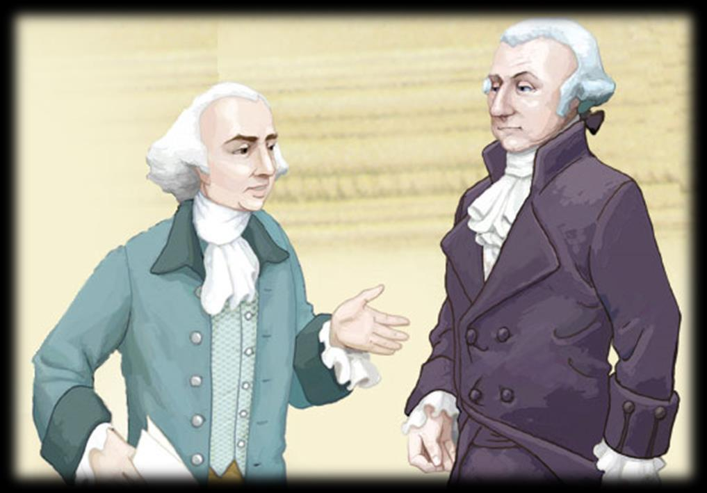 Chapter 25 Framers of the Constitution Called the Father of the Constitution, James Madison already had a plan of
