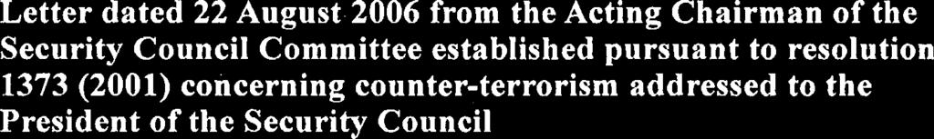 Security Council The Counter-Terrorism Committee has received the attached report of the