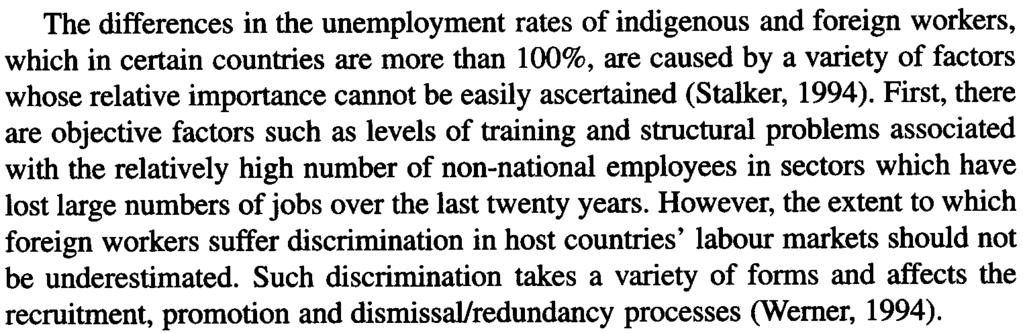 32 SERGE FELD The differences in the unemployment rates of indigenous and foreign workers, which in certain countries are more than 100%, are caused by a variety of factors whose relative importance