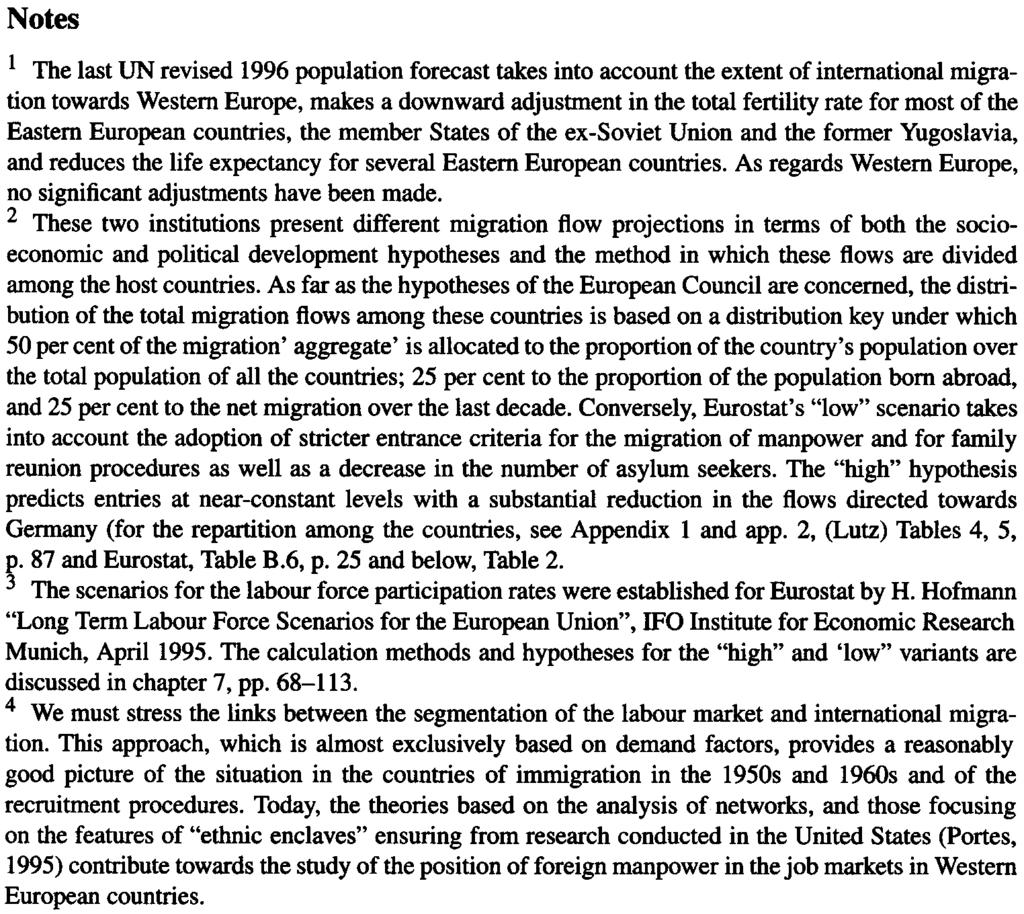 AcnVE POPULATION GROWTH AND IMMIGRATION HYParHESES 37 Notes l The last UN revised 1996 population forecast takes into account the extent of international migration towards Western Europe, mates a