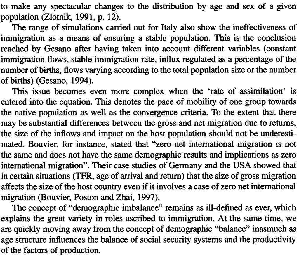 ACl'IVE POPULATION GROWTH AND IMMIGRATION HYParHESES 7 to make any spectacular changes to the distribution by age and sex of a given population (Zlotnik, 1991, p. 12).