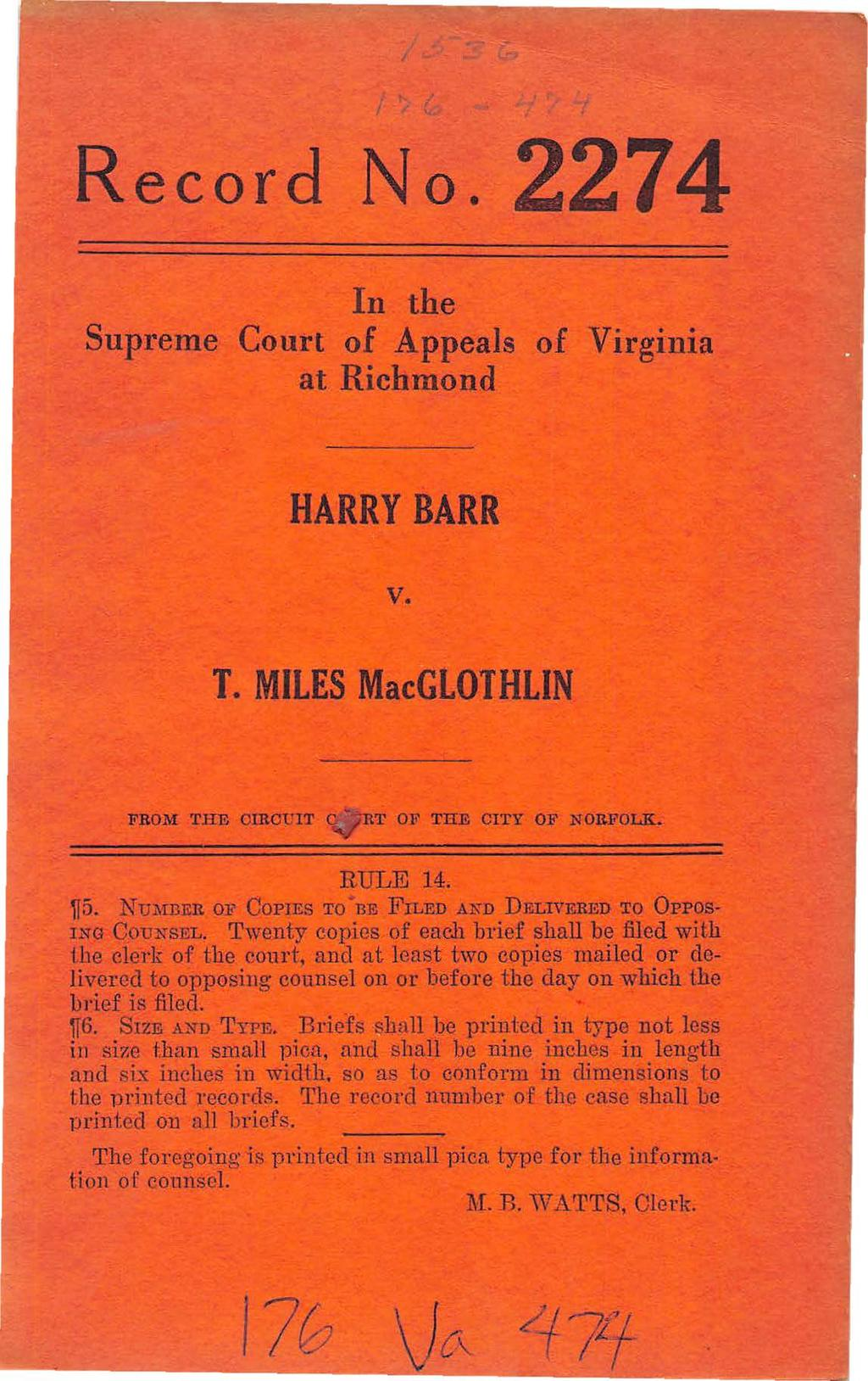 170 I Record No. 2274,( In the Supreme Court of Appeals of Virginia at Richmond HARRY BARR v. T. MILES MacGLOT HLIN FR OM THE CIRO-C IT C'0R'l.' 0 1? T IIE CITY OF NORFOLK. RULE 14.,r5.