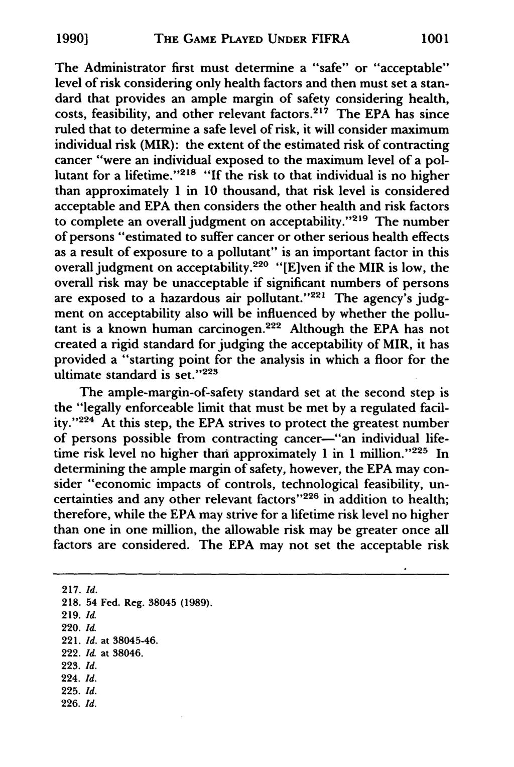 "1990] THE GAME PLAYED UNDER FIFRA 1001 The Administrator first must determine a ""safe"" or ""acceptable"" level of risk considering only health factors and then must set a standard that provides an"
