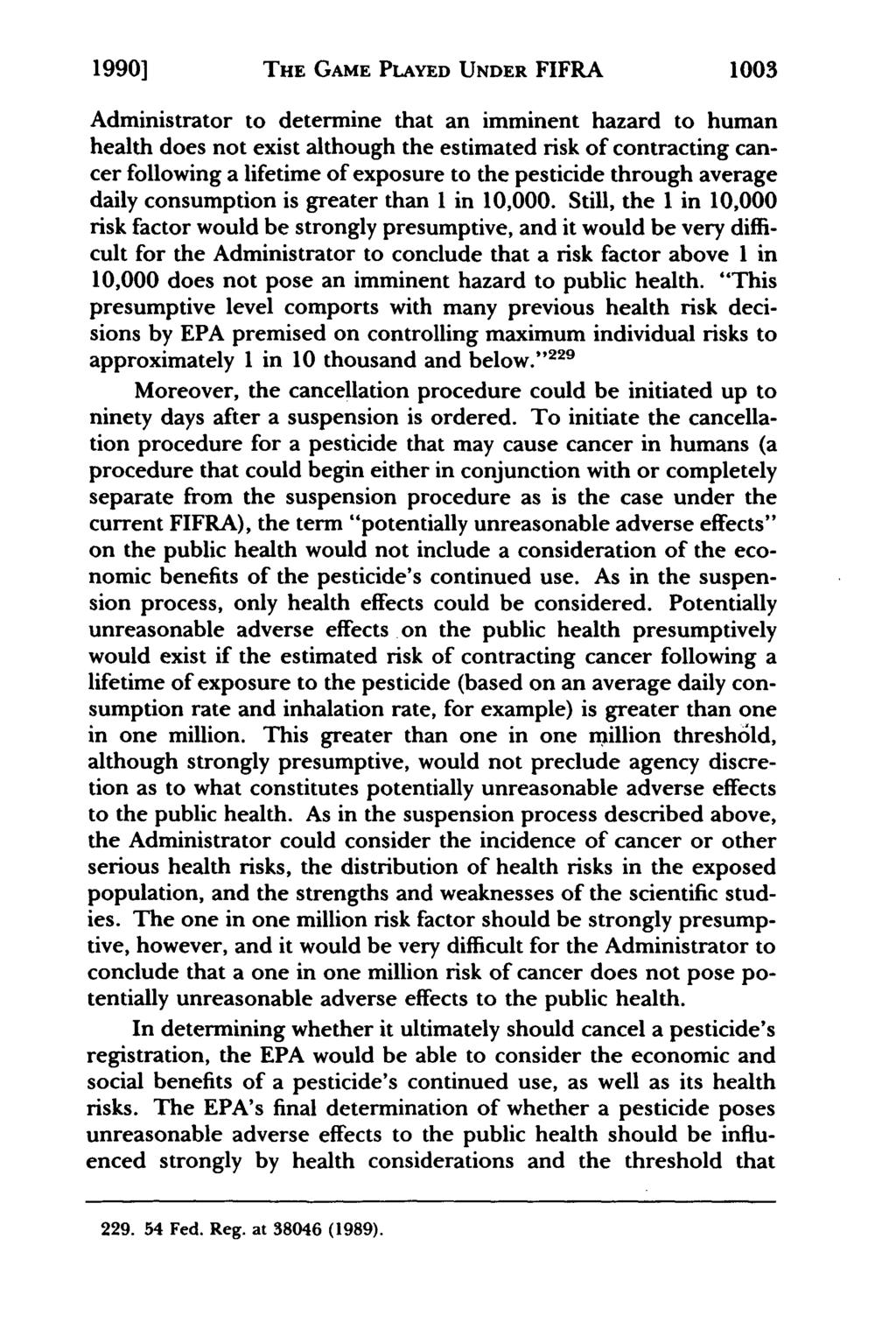 1990] THE GAME PLAYED UNDER FIFRA 1003 Administrator to determine that an imminent hazard to human health does not exist although the estimated risk of contracting cancer following a lifetime of