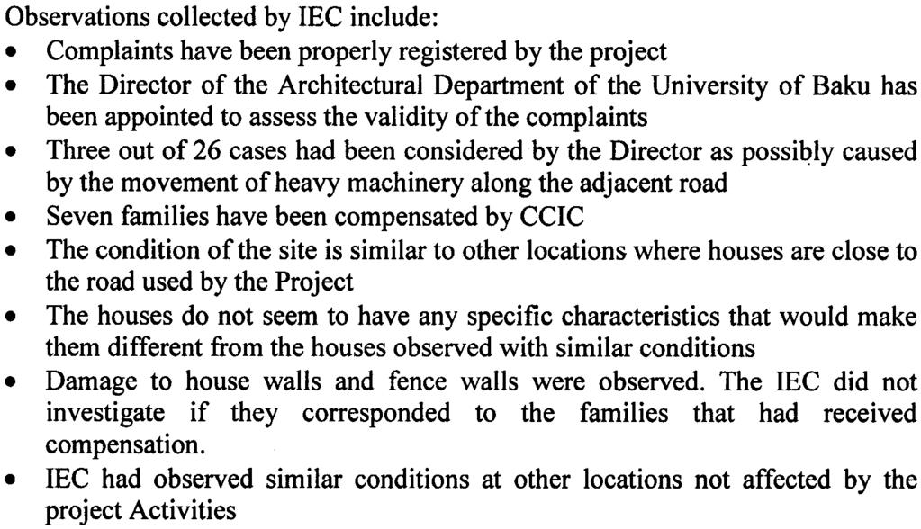 Observations collected by IEC include: Complaints have been properly registered by the project The Director of the Architectural Department of the University of Baku has been appointed to assess the
