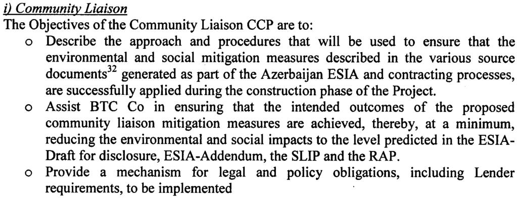 are: o Community Liaison o Transport management i) Communi~ Liaison The Objectives of the Community Liaison CCP are to: o Describe the approach and procedures that will be used to ensure that the