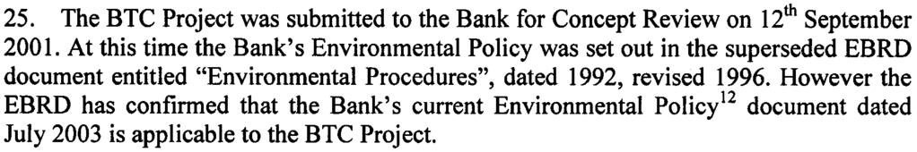 "Project was submitted to the Bank for Concept Review on 12th September 2001 At this time the Bank's Environmental Policy was set out in the superseded EBRD document entitled ""Environmental"