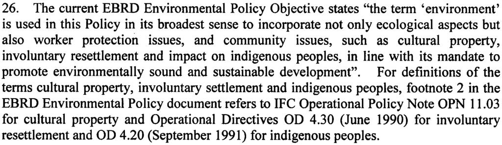 "Environmental Policy Objective states ""the term 'environment' is used in this Policy in its broadest sense to incorporate not only ecological aspects but also worker protection issues, and community"
