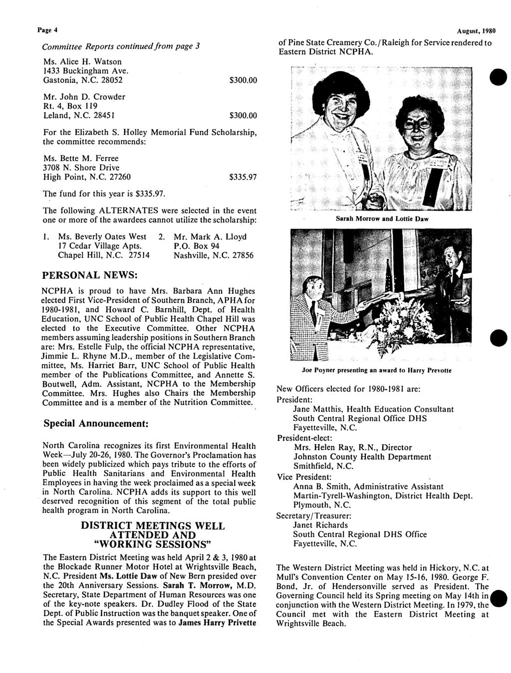 Page 4 Committee Reports continuedfrom page 3 Ms. Alice H. Watson 1433 Buckingham Ave. Gastonia, N. C. 28052 $ 300. 00 August, 1980 of Pine State Creamery Co.
