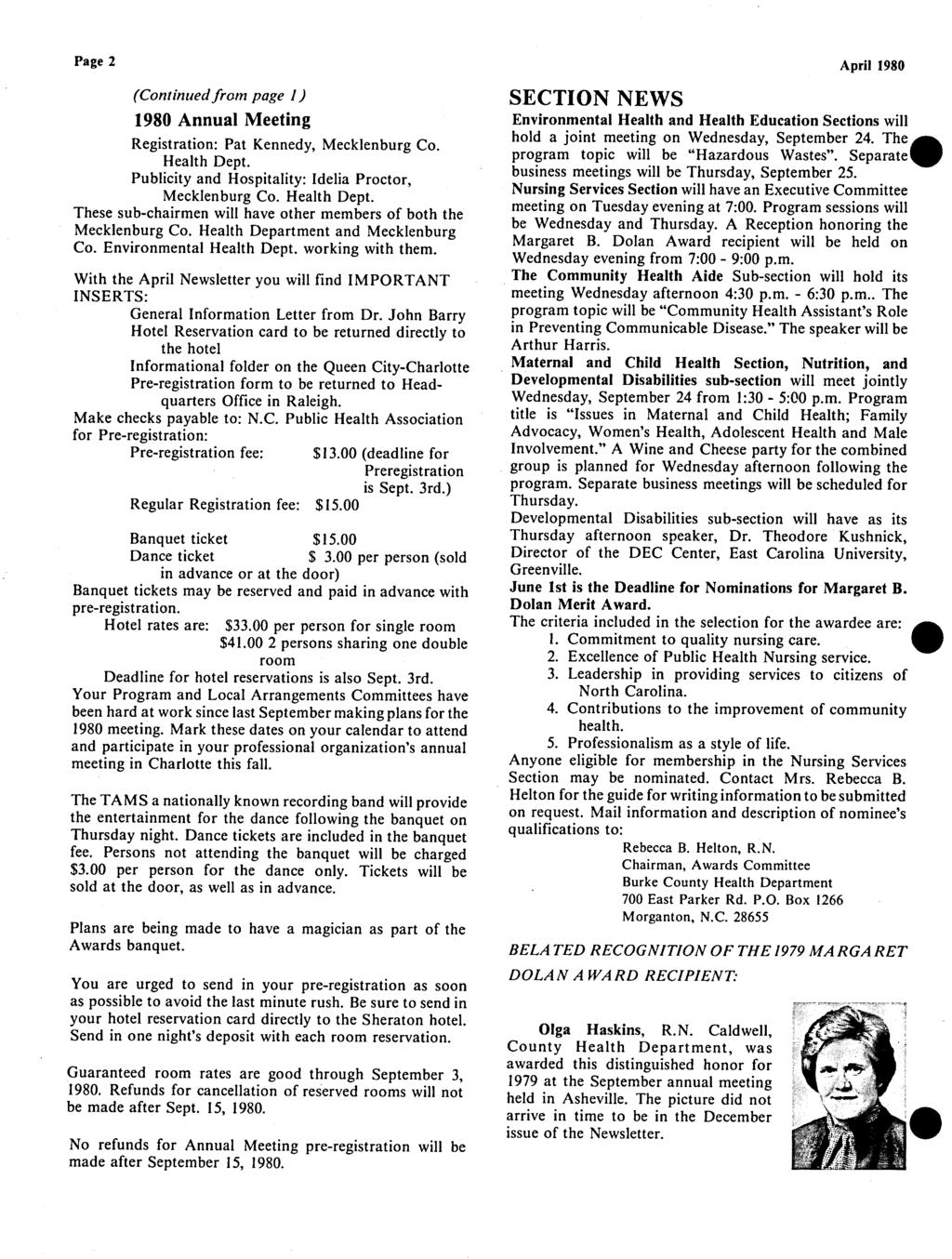 Page 2 Continuedfrom page 1) 1980 Annual Meeting Registration: Pat Kennedy, Mecklenburg Co. Health Dept. Publicity and Hospitality: Idelia Proctor, Mecklenburg Co. Health Dept. These sub -chairmen will have other members of both the Mecklenburg Co.