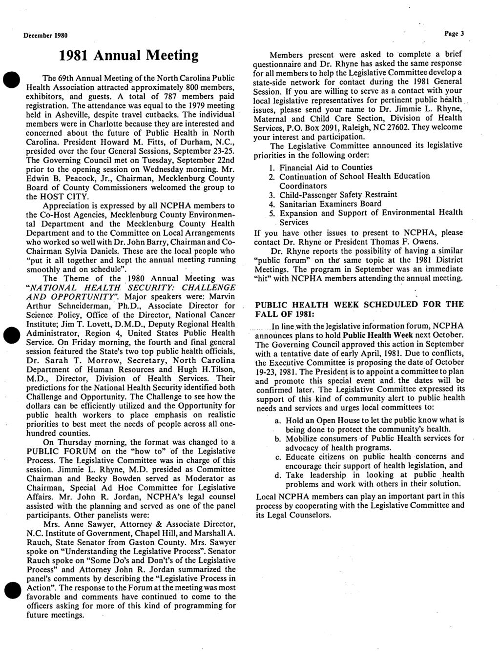 December 1980 Page 3 1981 Annual Meeting The 69th Annual Meeting of the North Carolina Public Health Association attracted approximately 800 members, exhibitors, and guests.