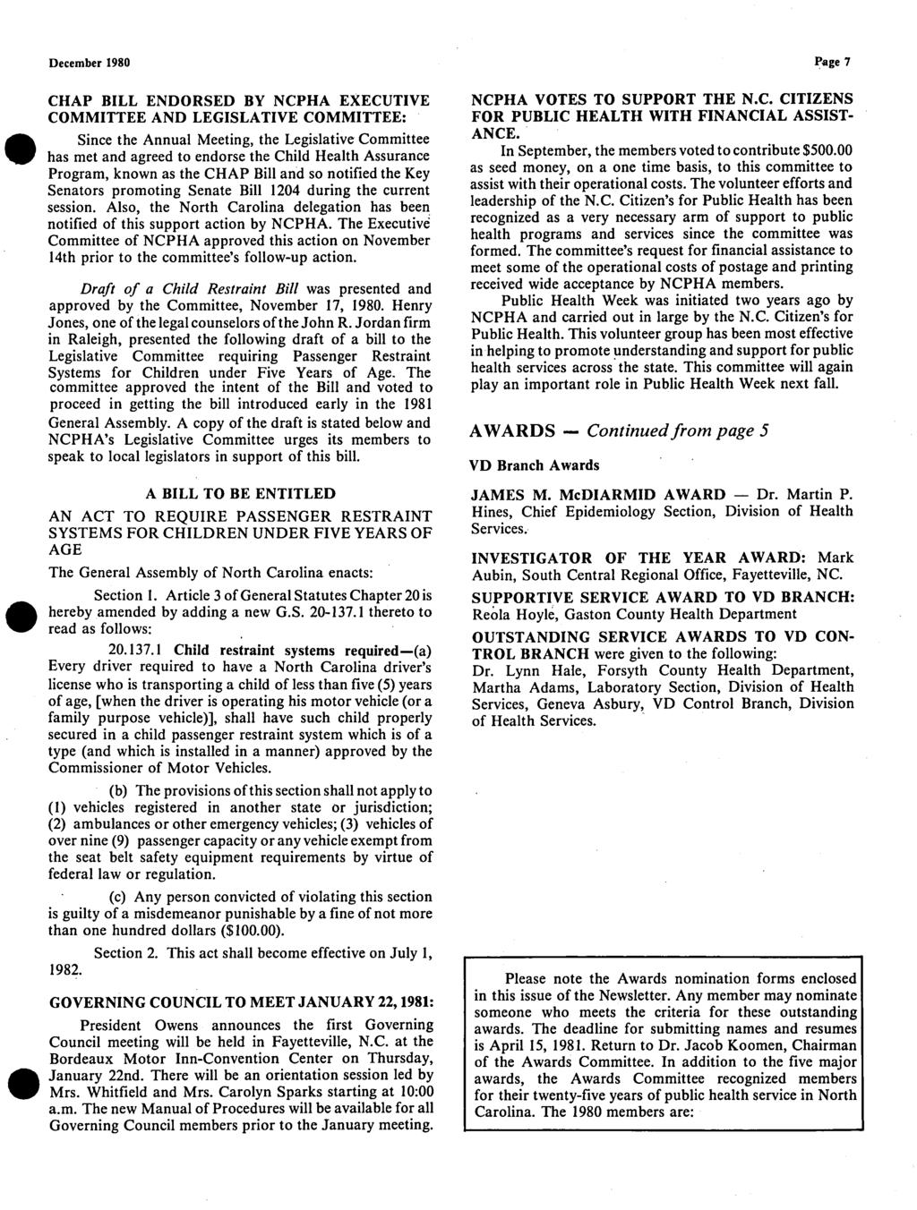 December 1980 Page 7 40 CHAP BILL ENDORSED BY NCPHA EXECUTIVE COMMITTEE AND LEGISLATIVE COMMITTEE: Since the Annual Meeting, the Legislative Committee has met and agreed to endorse the Child Health