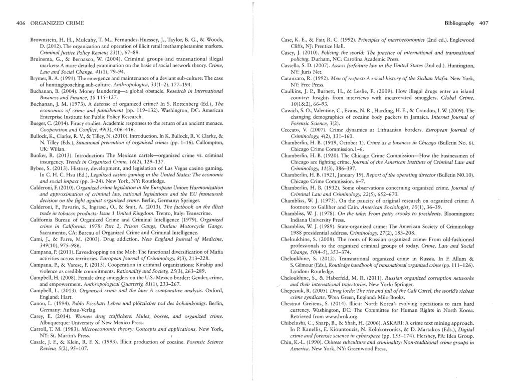 406 ORGANIZED CRIME Bibliography 407 Brownstein, H. H., Mulcahy, T. M., Fernandes-Huessey, ]., Taylor, B. G., & Woods, D. (2012).