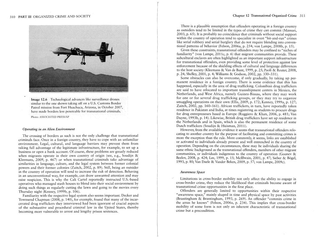 310 PART Ill ORGANIZED CRIME AND SOCIETY Chapter 12 Transnational Organized Crime 311 Image 12.6 Technological advances like surveillance drones similar to the one shown taking off on a U.S. Customs Border Patrol mission from Fort Huachuca, Arizona, in October 2007, have made borders less penetrable for transnational criminals.